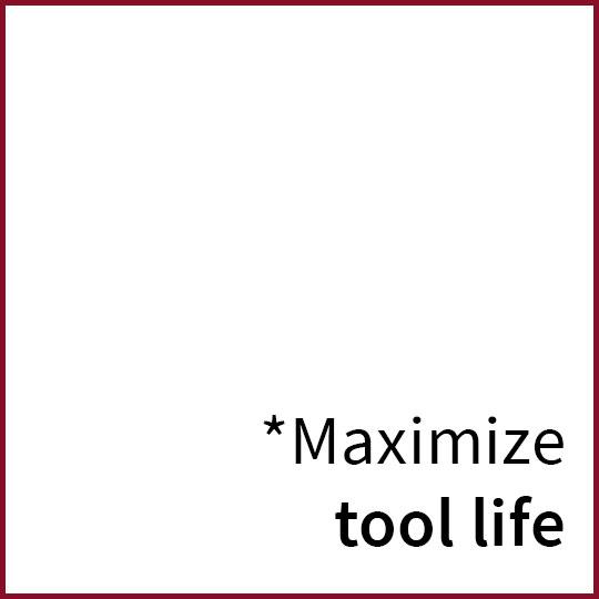 maximize tool life